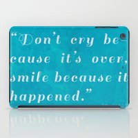 dr seuss iPad Cases featuring Quote / Dr. Seuss by Justified