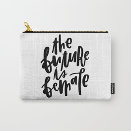 The Future is Female 2 Carry-All Pouch