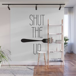 STFU Shut The Fork Up Wall Mural
