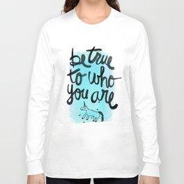 Be True Long Sleeve T-shirt