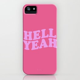 Hell yeah iPhone Case
