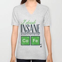 I Drink Insane Amounts Of Co Fe Unisex V-Neck