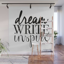Dream. Write. Inspire. Wall Mural