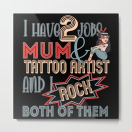 Mother And Tattoo Artist Metal Print
