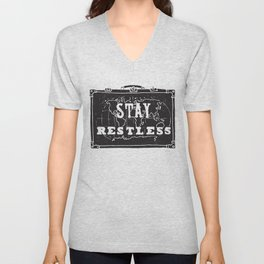 Stay Restless... Unisex V-Neck