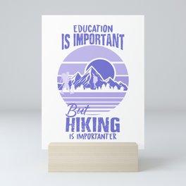 Vintage Education Is Important But Hiking Is Importanter pu Mini Art Print