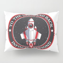 To the moon and back, infinity and beyond Pillow Sham