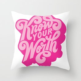 know your worth Throw Pillow
