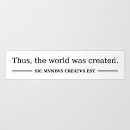 Dark - Thus, the world was created Art Print