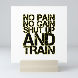 No pain no gain Mini Art Print