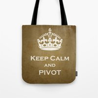 pivot Tote Bags featuring Keep Calm & Pivot by sreysa'art