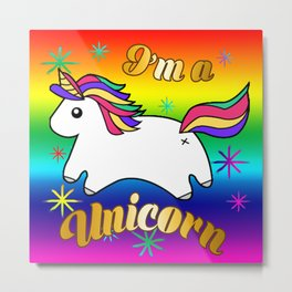 I'm a Unicorn Metal Print