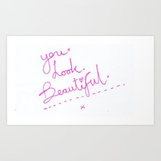 you look beautiful typographic Art Print