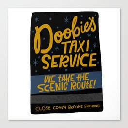 Doobie's Taxi Service Canvas Print