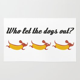 Who let the dogs out? // Weiner dog runaways Rug
