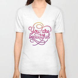 You are beautiful hand made lettering motivational quote in original calligraphic style Unisex V-Neck