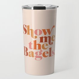 Show Me the Bagels Travel Mug