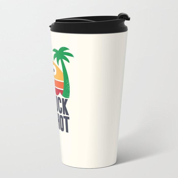 Heated Rhetoric Metal Travel Mug