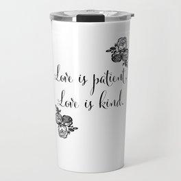 Love is Patient, Love is Kind Travel Mug