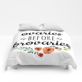 Ovaries before brovaries. Comforters