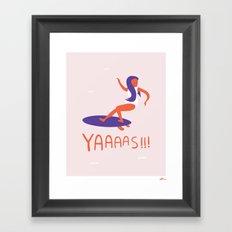 Yaaaas!!! Framed Art Print