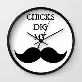 Chicks Dig My Stache Wall Clock