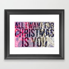 All I Want For Christmas is You Framed Art Print
