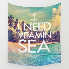 I Need Vitamin Sea Wall Tapestry