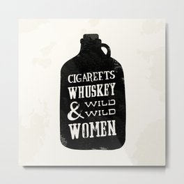 Cigareets & whuskey Metal Print