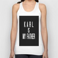 karl lagerfeld Tank Tops featuring KARL IS MY FATHER by Beauty Killer Art