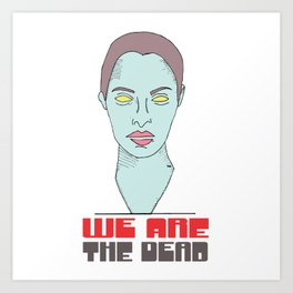 We are theDead (red) Art Print