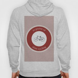 In Praise Of Slow Cycling Hoody