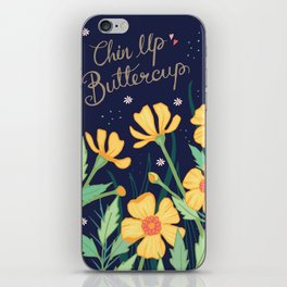 Chin Up Buttercup iPhone Skin