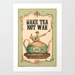 Make Tea Not War Art Print