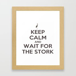 Keep Calm And Wait For The Stork Baby Delivery Framed Art Print
