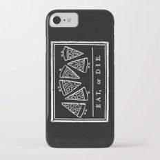 Eat, or Die (black) iPhone 7 Slim Case