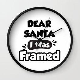 Dear Santa I was Framed Wall Clock