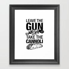 Leave the Gun Take the Cannoli Framed Art Print