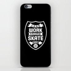 Less work more skate iPhone & iPod Skin
