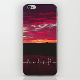 this world is beautiful iPhone Skin