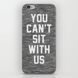 You can't sit with us - dark version iPhone Skin