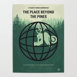 No954 My The Place Beyond the Pines minimal movie poster Poster