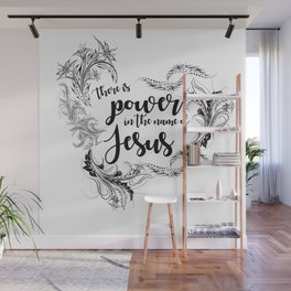 There is power in the name of Jesus Wall Mural
