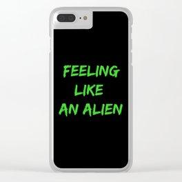 Feeling Like An Alien Clear iPhone Case