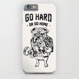 Go Hard or Go Home English Bulldog iPhone Case