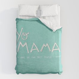 Yo Mama Is Tha Best / Blue Duvet Cover