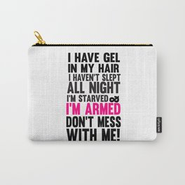 miss congeniality.. don't mess with me.. i'm armed funny quote Carry-All Pouch