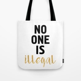 NO ONE IS ILLEGAL Tote Bag