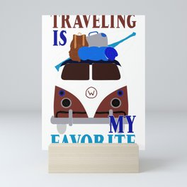 Traveler Fun Traveling is My Favorite Vacation Mini Art Print