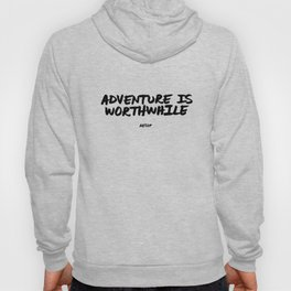 'Adventure is Worthwhile' Aesop Quote Hand Letter Type Word Black & White Hoody